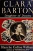 Clara Barton, daughter of destiny