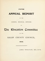 view [Report 1912] / School Medical Officer of Health, Salop / Shropshire County Council.