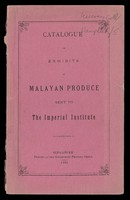 view Catalogue of exhibits of Malayan produce sent to the Imperial Institute.