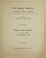 view Report and accounts for the year ended 31st December, 1939 / The Cassel Hospital for Functional Nervous Disorders.
