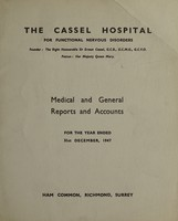 view Medical and general reports and accounts for the year ended 31st December, 1947 : Ham Common, Richmond, Surrey / The Cassel Hospital for Functional Nervous Disorders.