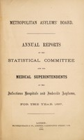 view Annual reports of the statistical committee and the medical superintendents of the infectious hospitals and imbecile asylums, for the year 1887 / Metropolitan Asylums' Board.