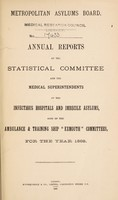 "view Annual reports of the statistical committee and the medical superintendents of the infectious hospitals and imbecile asylums, also of the ambulance & training ship ""Exmouth"" committees, for the year 1888 / Metropolitan Asylums Board."