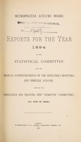 "view Reports for the year 1894 of the statistical committee and the medical superintendents of the infectious hospitals and imbecile asylums, also of the ambulance and training ship ""Exmouth"" committees (9th year of issue) / Metropolitan Asylums Board."