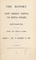 view The report of Saint Andrew's Hospital for Mental Diseases, at Northampton, for the upper and middle classes, from January 1, 1907, to December 31, 1907.