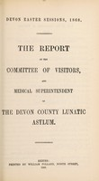 view The report of the Committee of Visitors and Medical Superintendent of the Devon County Lunatic Asylum.