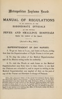 view Manual of regulations to be observed by the subordinate officials at the several fever and smallpox hospitals under the control of the board : revised to May, 1882.