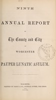 view Ninth annual report of the county and city of Worcester Pauper Lunatic Asylum.