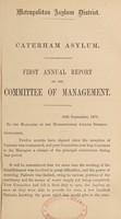 view First annual report of the committee of management / Caterham Asylum.