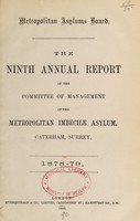 view The ninth annual report of the committee of management of the Metropolitan Imbecile Asylum, Caterham, Surrey : 1878-79.