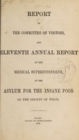 view Report of the Committee of Visitors, and eleventh annual report of the medical superintendent, of the asylum for the insane poor of the County of Wilts