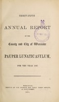 view Thirty-fifth annual report of the county and city of Worcester Pauper Lunatic Asylum for the year 1887.