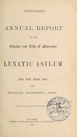 view Forty-fourth annual report of the County and City of Worcester Lunatic Asylum for the year 1896, and financial statements, 1896-97.