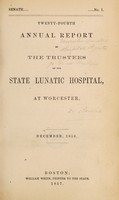 view Twenty-fourth annual report of the trustees of the State Lunatic Hospital, at Worcester. December, 1856.