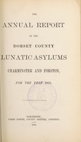 view The annual report of the Dorset County Lunatic Asylums, Charminster and Forston, for the year 1879.