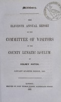 view The eleventh annual report of the committee of visitors of the County Lunatic Asylum at Colney Hatch : January quarter session, 1862