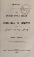 view The twelfth annual report of the committee of visitors of the County Lunatic Asylum at Colney Hatch : January quarter session, 1863