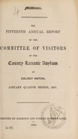 view The fifteenth annual report of the committee of visitors of the County Lunatic Asylum at Colney Hatch : January quarter session, 1866