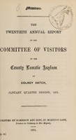 view The twentieth annual report of the committee of visitors of the County Lunatic Asylum at Colney Hatch : January quarter session, 1871