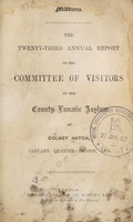 view The twenty-third annual report of the committee of visitors of the County Lunatic Asylum at Colney Hatch : January quarter session, 1874