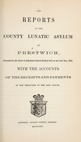 view The reports of the County Lunatic Asylum at Prestwich : presented to the Court of Adjourned Annual Session held on the 31st of Dec., 1861 with the accounts of the receipts and payments of the treasurer of the said asylum.