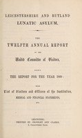 view The twelfth annual report of the United Committee of Visitors : being the report for the year 1860 with list of visitors and officers of the institution, medical and financial statements, etc