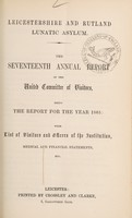 view The seventeenth annual report of the United Committee of Visitors : being the report for the year 1865 with list of visitors and officers of the institution, medical and financial statements, etc