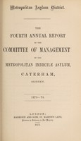 view The fourth annual report of the committee of management of the Metropolitan Imbecile Asylum, Caterham, Surrey : 1873-74.