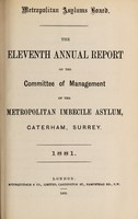 view The eleventh annual report of the committee of management of the Metropolitan Imbecile Asylum, Caterham, Surrey : 1881.