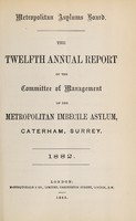 view The twelfth annual report of the committee of management of the Metropolitan Imbecile Asylum, Caterham, Surrey : 1882.