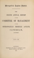 view The second annual report of the committee of management of the Metropolitan Imbecile Asylum, Caterham, Surrey : 1871-72.