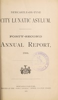 view Forty-second annual report, 1906 / Newcastle-on-Tyne City Lunatic Asylum.