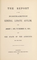 view The report of the Northampton General Lunatic Asylum, from January 1, 1870, to December 31, 1870 : also the state of the accounts for the year.