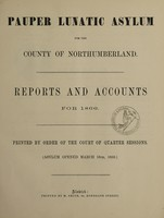 view Reports and accounts for 1866 : printed by order of the Court of Quarter Sessions (Asylum opened March 16th, 1859)