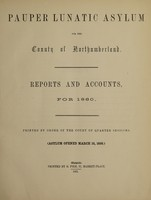 view Reports and accounts for 1860 : printed by order of the Court of Quarter Sessions Asylum opened March 16, 1859