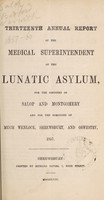 view Thirteenth annual report of the medical superintendent of the lunatic asylum, for the counties of Salop and Montgomery, and for the boroughs of Much Wenlock, Shrewsbury, and Oswestry. 1857 / [Salop and Montgomeryshire Counties Lunatic Asylum].