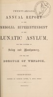 view Twenty-second annual report of the medical superintendent of the lunatic asylum, for the counties of Salop and Montgomery, and for the borough of Wenlock, 1866 / [Salop and Montgomeryshire Counties Lunatic Asylum].