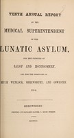 view Tenth annual report of the medical superintendent of the lunatic asylum, for the counties of Salop and Montgomery, and for the boroughs of Much Wenlock, Shrewsbury, and Oswestry. 1854 / [Salop and Montgomeryshire Counties Lunatic Asylum].