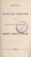view Thirtieth annual report of the county and city of Worcester Pauper Lunatic Asylum.