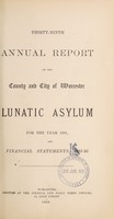 view Thirty-ninth annual report of the County and City of Worcester Lunatic Asylum for the year 1891, and financial statements, 1991-92.