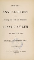 view Fifty-first annual report of the County and City of Worcester Lunatic Asylum for the year 1903, and financial statements, 1903-4.