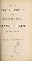 view Forty-first annual report of the County and City of Worcester Lunatic Asylum for the year 1893 : and financial statements, 1993-94.