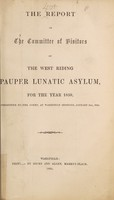 view The report of the Committee of Visitors of the West Riding Pauper Lunatic Asylum, for the year 1859 : presented to the Court, at Wakefield sessions, January 3rd, 1860.