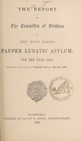 view The report of the Committee of Visitors of the West Riding Pauper Lunatic Asylum, for the year 1861 : presented to the Court, at Wakefield sessions, December, 1861.