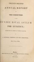 view Twenty-second annual report of the directors of the Dundee Royal Asylum for Lunatics : submitted in terms of their charter to a general meeting of the directors, 20th June, 1842.