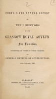 view Forty-fifth annual report of the directors of the Glasgow Royal Asylum for Lunatics, submitted, in terms of their charter, to general meeting of contributors, 13th January, 1859.
