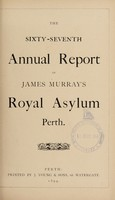 view The sixty-seventh annual report of James Murray's Royal Asylum Perth.