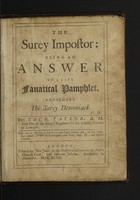 view The Surey impostor : being an answer to a late fanatical pamphlet, entituled The Surey demoniack / By Zach. Taylor.