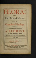 view Flora: seu, de florum cultura. Or, a complete florilege, furnished with all requisites belonging to a florist / In III books. [Ceres. The second book.-Pomona. The third book] By John Rea.