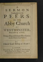 view A sermon preached before the Peers in the Abby Church at Westminster, November 7 1666. Being a day of solemn humiliation for the continuing pestilence / By Edward Lord Bishop Norwich.